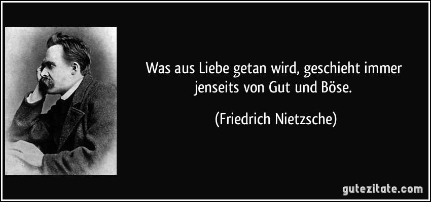 Nietzsche Zitate Gut Und Böse | zitate sprüche weisheiten