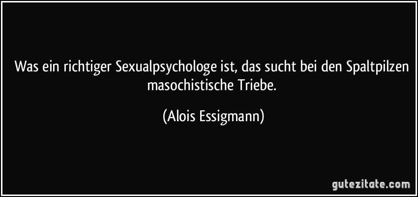 zitat-was-ein-richtiger-sexualpsychologe