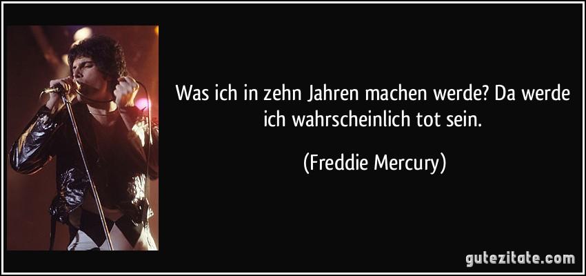 Freddie Mercury Zitate