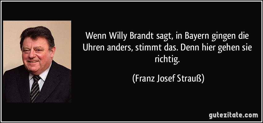Wenn Willy Brandt Sagt In Bayern Gingen Die Uhren Anders