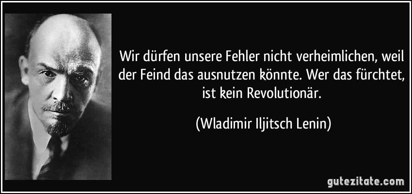 zitat-wir-durfen-unsere-fehler-nicht-verheimlichen-weil-der-feind-das-ausnutzen-konnte-wer-das-wladimir-iljitsch-lenin-158432.jpg