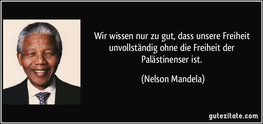 Von Nelson Mandela Spruche Zitate Inspire Motivieren Wir Wissen Nur Zu Gut Dass Unsere Freiheit Unvollstandig