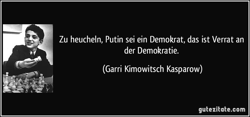Zu Heucheln Putin Sei Ein Demokrat Das Ist Verrat An Der